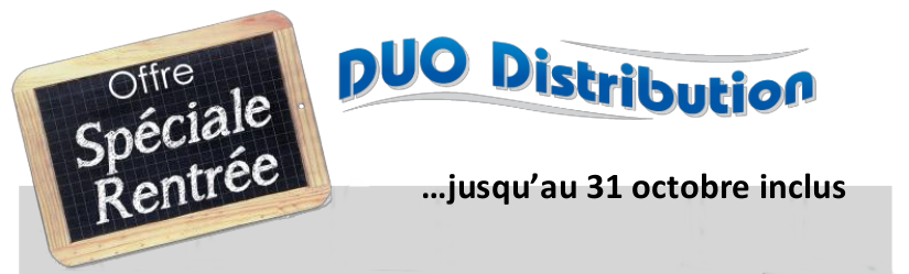 DUO DISTRIBUTION SPECIALE RENTREE